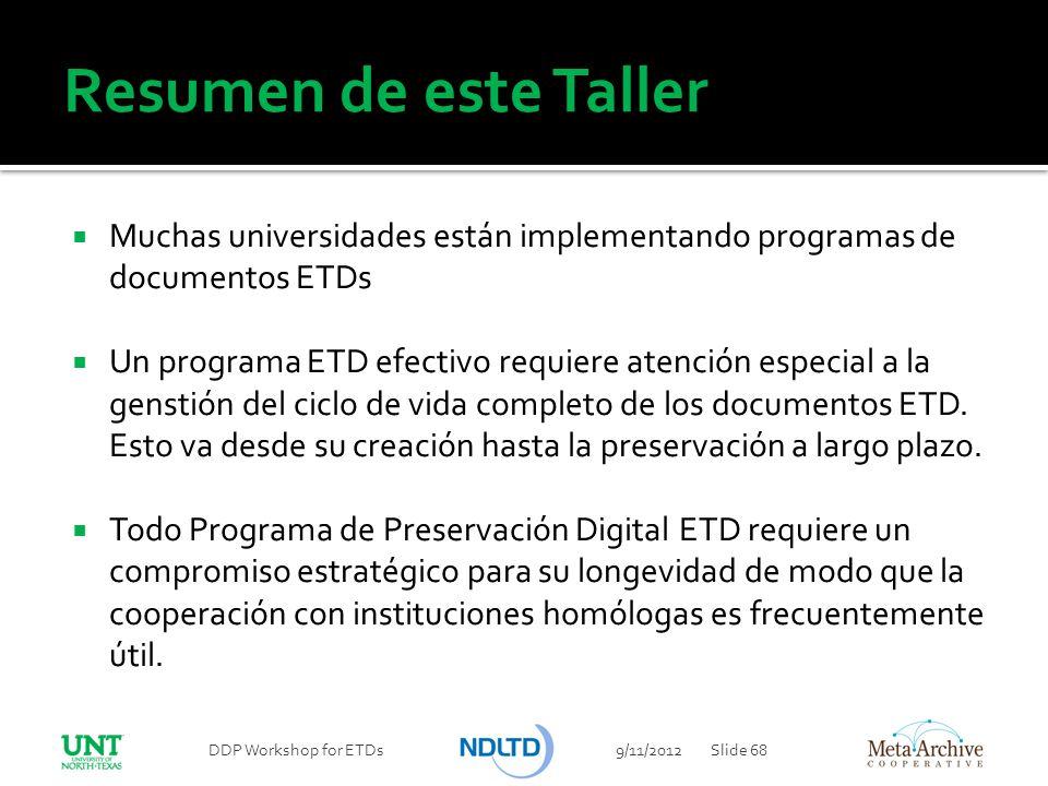 Resumen de este Taller Muchas universidades están implementando programas de documentos ETDs Un programa ETD efectivo requiere atención especial a la