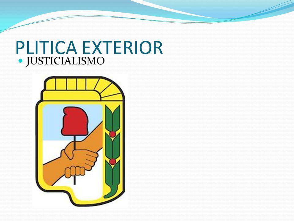 PLITICA EXTERIOR JUSTICIALISMO