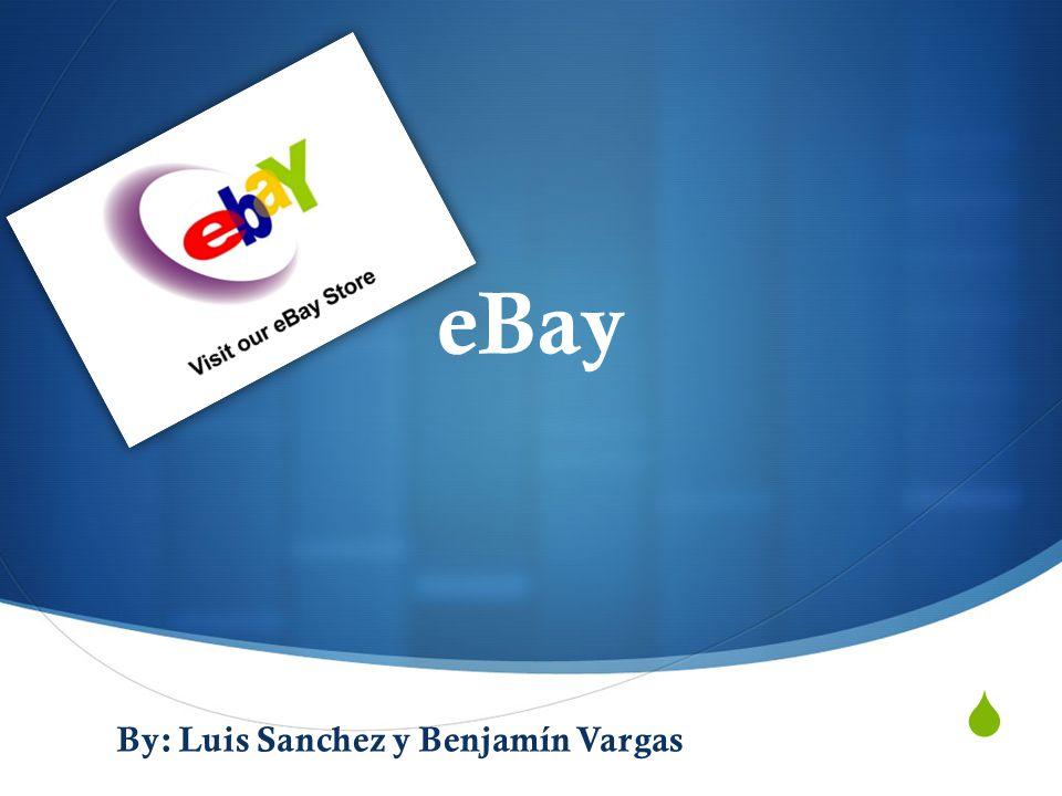 eBay By: Luis Sanchez y Benjamín Vargas