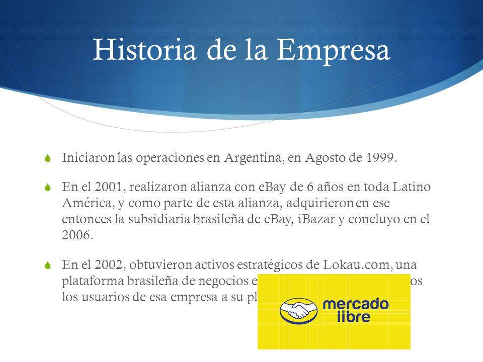 Historia de la Empresa Iniciaron las operaciones en Argentina, en Agosto de 1999. En el 2001, realizaron alianza con eBay de 6 años en toda Latino Amé