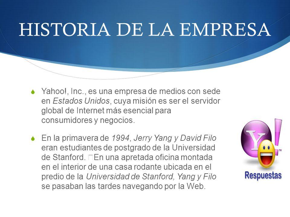 Yahoo!, Inc., es una empresa de medios con sede en Estados Unidos, cuya misión es ser el servidor global de Internet más esencial para consumidores y