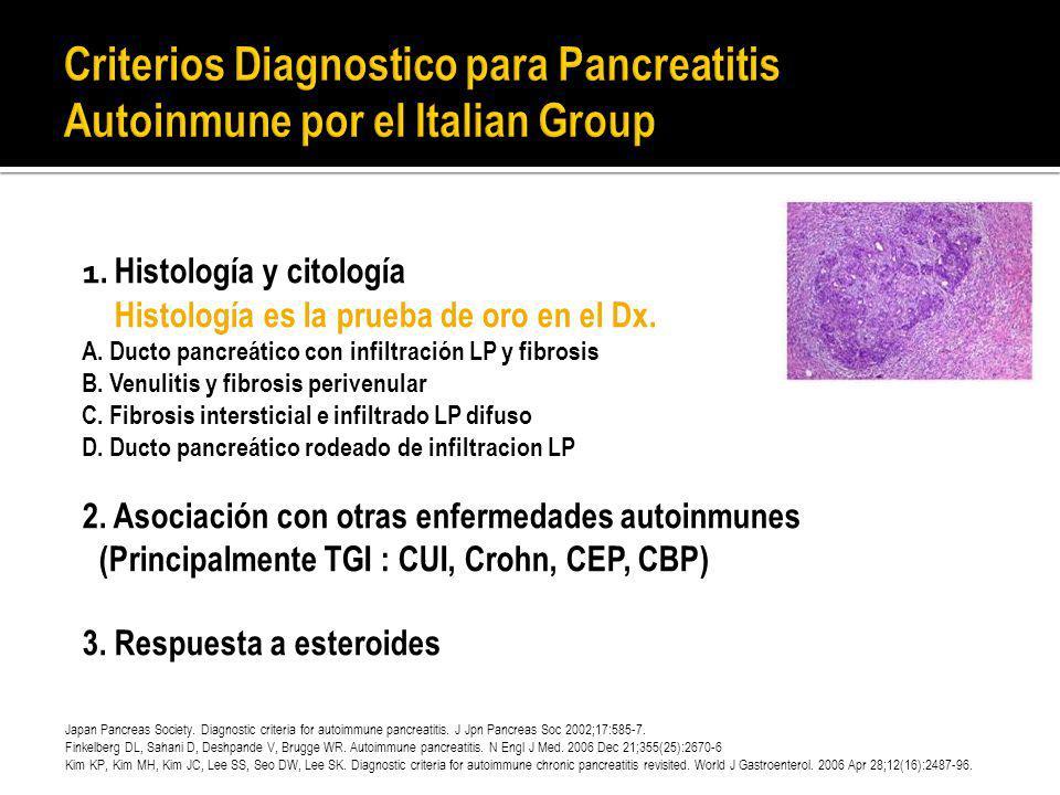 1. Histología y citología Histología es la prueba de oro en el Dx. A. Ducto pancreático con infiltración LP y fibrosis B. Venulitis y fibrosis periven