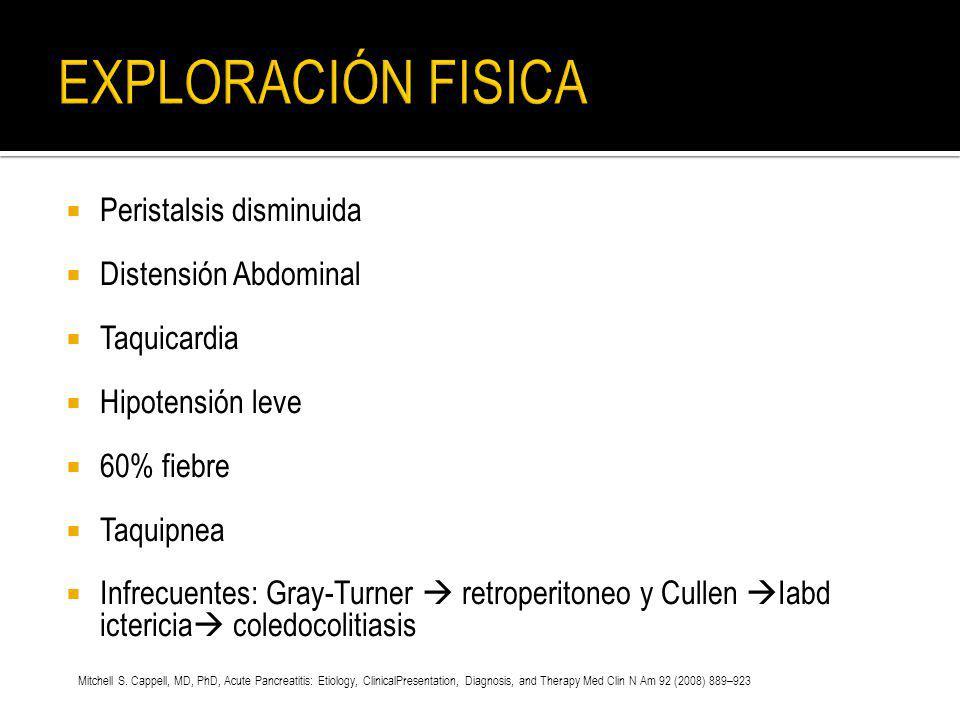 Peristalsis disminuida Distensión Abdominal Taquicardia Hipotensión leve 60% fiebre Taquipnea Infrecuentes: Gray-Turner retroperitoneo y Cullen Iabd i