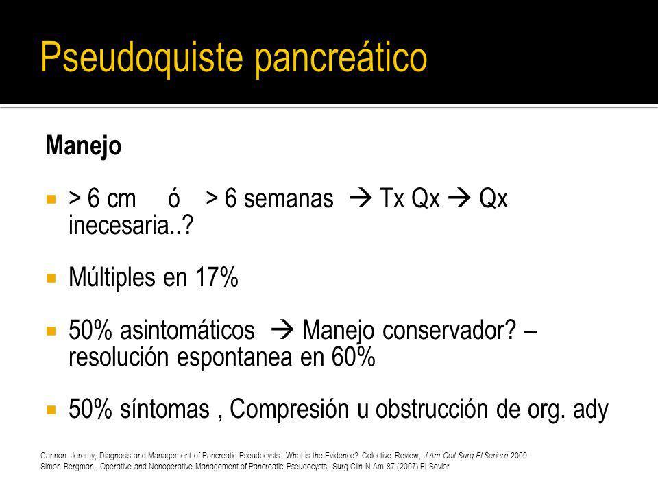 Manejo > 6 cm ó > 6 semanas Tx Qx Qx inecesaria..? Múltiples en 17% 50% asintomáticos Manejo conservador? – resolución espontanea en 60% 50% síntomas,