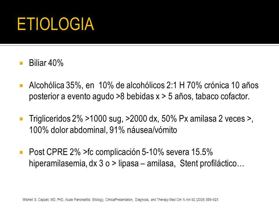 Biliar 40% Alcohólica 35%, en 10% de alcohólicos 2:1 H 70% crónica 10 años posterior a evento agudo >8 bebidas x > 5 años, tabaco cofactor. Trigliceri
