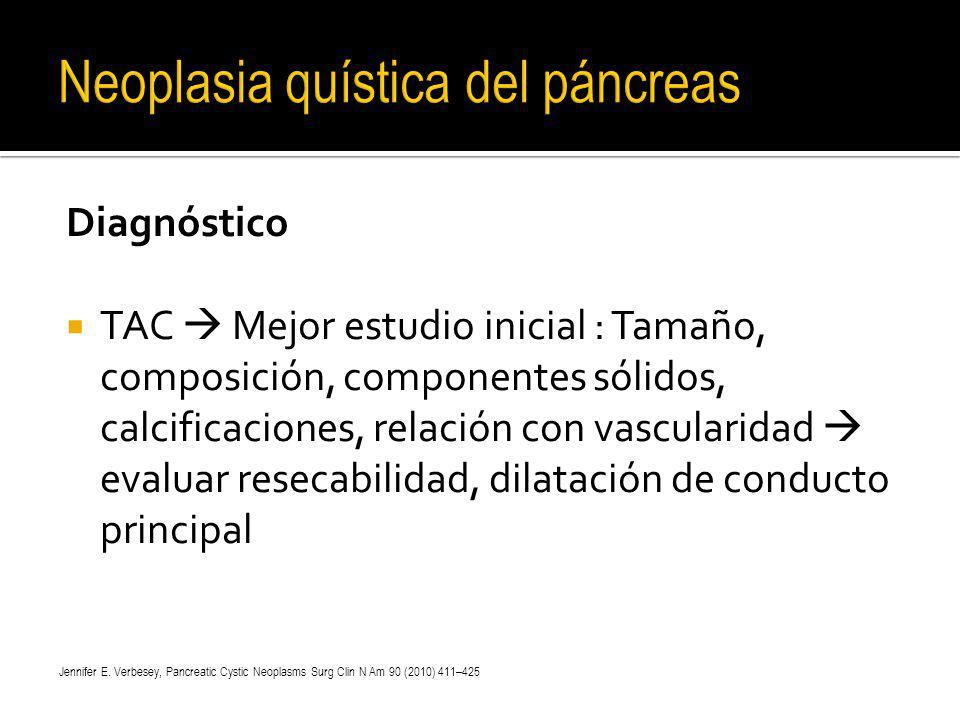 Diagnóstico TAC Mejor estudio inicial : Tamaño, composición, componentes sólidos, calcificaciones, relación con vascularidad evaluar resecabilidad, di