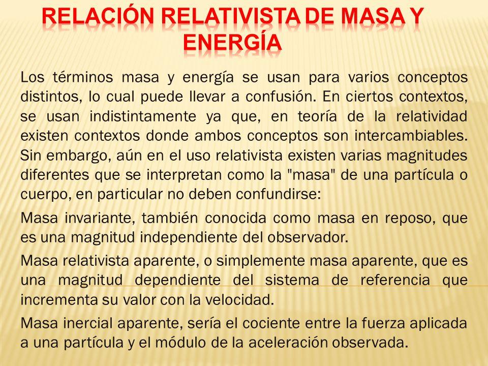 Los términos masa y energía se usan para varios conceptos distintos, lo cual puede llevar a confusión.