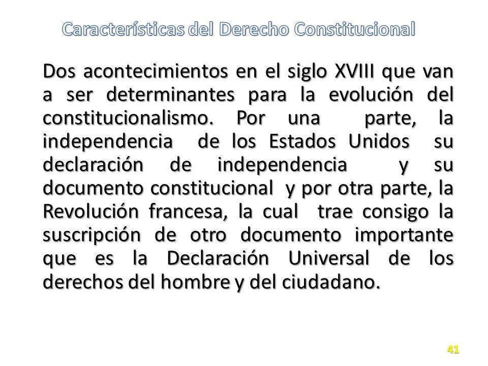Dos acontecimientos en el siglo XVIII que van a ser determinantes para la evolución del constitucionalismo.