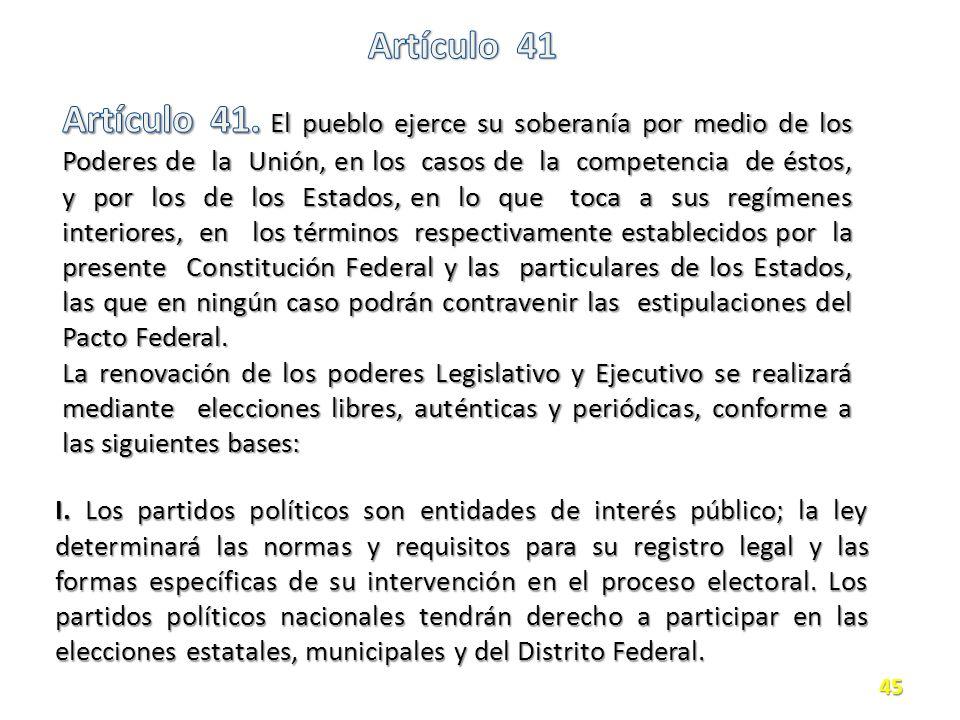 I. Los partidos políticos son entidades de interés público; la ley determinará las normas y requisitos para su registro legal y las formas específicas