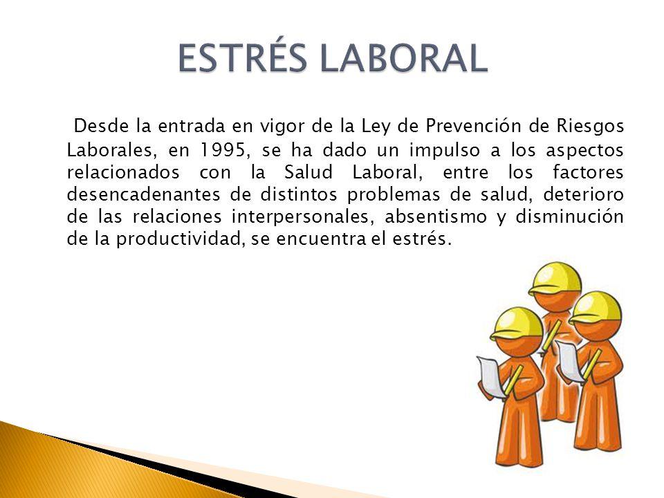 Desde la entrada en vigor de la Ley de Prevención de Riesgos Laborales, en 1995, se ha dado un impulso a los aspectos relacionados con la Salud Labora