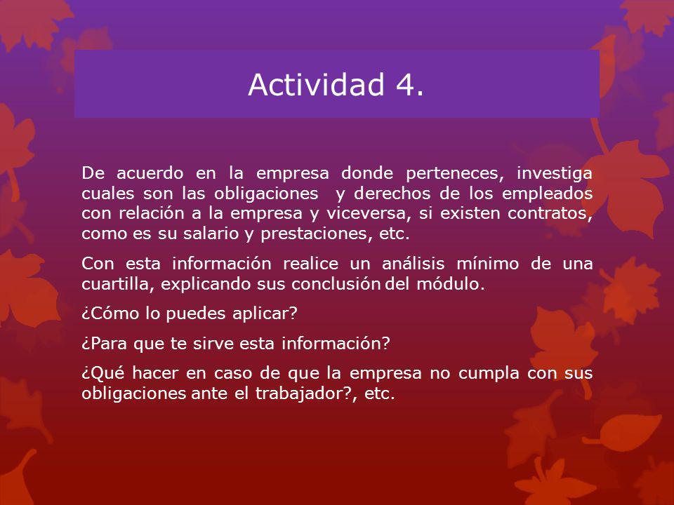 Actividad 4. De acuerdo en la empresa donde perteneces, investiga cuales son las obligaciones y derechos de los empleados con relación a la empresa y