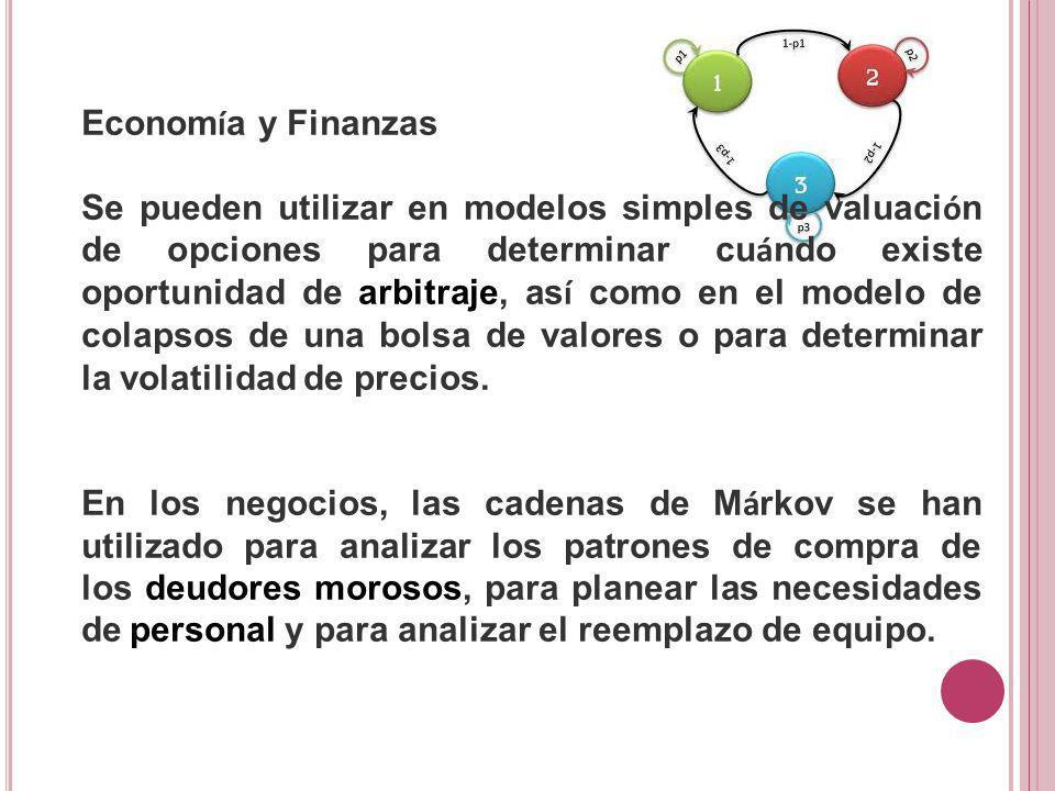 Econom í a y Finanzas Se pueden utilizar en modelos simples de valuaci ó n de opciones para determinar cu á ndo existe oportunidad de arbitraje, as í