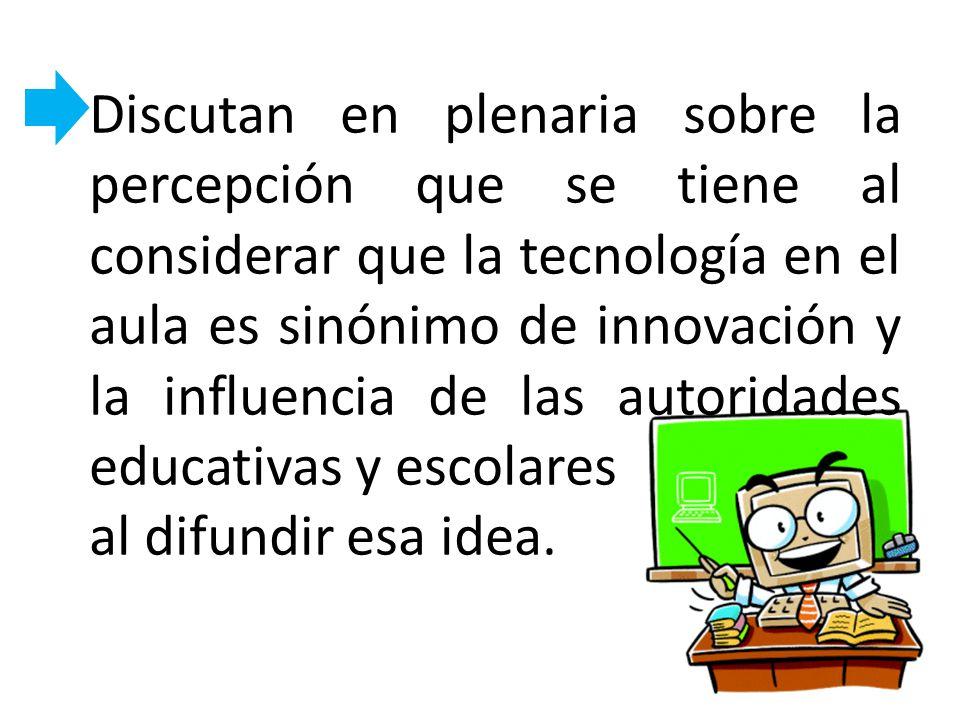 Discutan en plenaria sobre la percepción que se tiene al considerar que la tecnología en el aula es sinónimo de innovación y la influencia de las auto