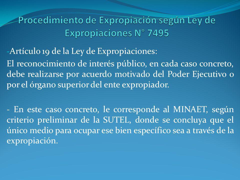 - Artículo 19 de la Ley de Expropiaciones: El reconocimiento de interés público, en cada caso concreto, debe realizarse por acuerdo motivado del Poder