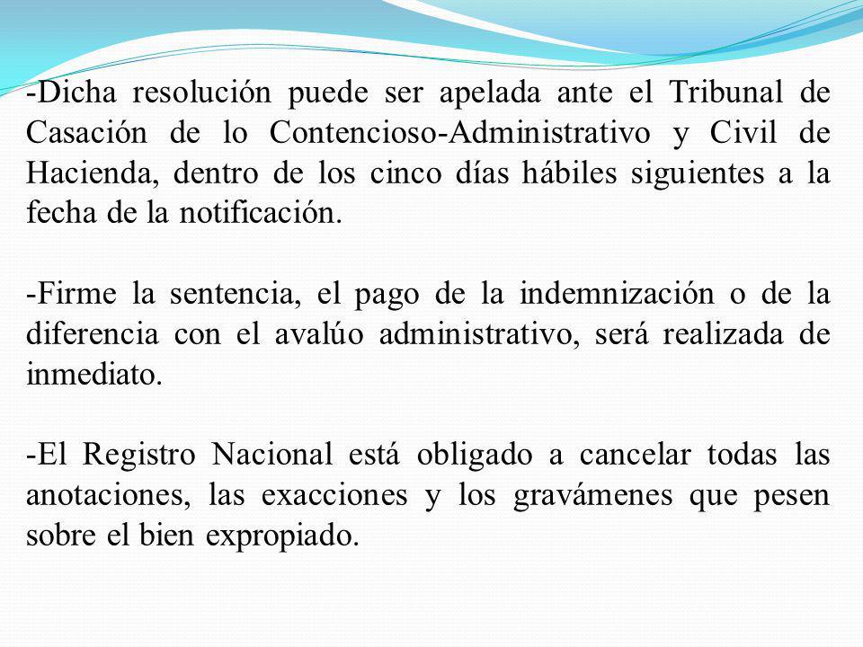 -Dicha resolución puede ser apelada ante el Tribunal de Casación de lo Contencioso-Administrativo y Civil de Hacienda, dentro de los cinco días hábile