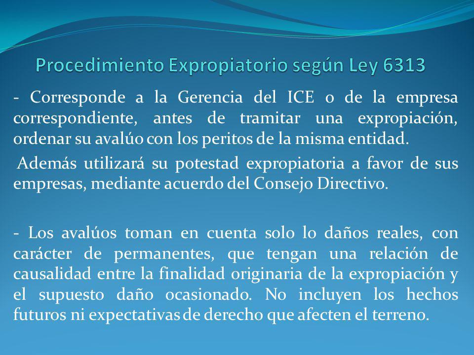 - Corresponde a la Gerencia del ICE o de la empresa correspondiente, antes de tramitar una expropiación, ordenar su avalúo con los peritos de la misma