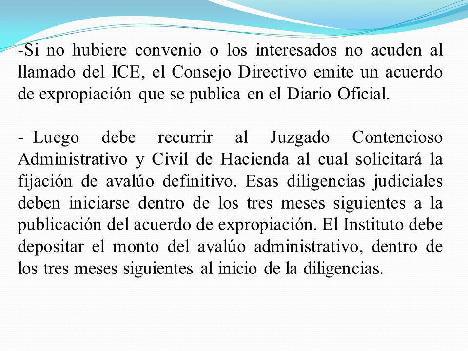 -Si no hubiere convenio o los interesados no acuden al llamado del ICE, el Consejo Directivo emite un acuerdo de expropiación que se publica en el Dia