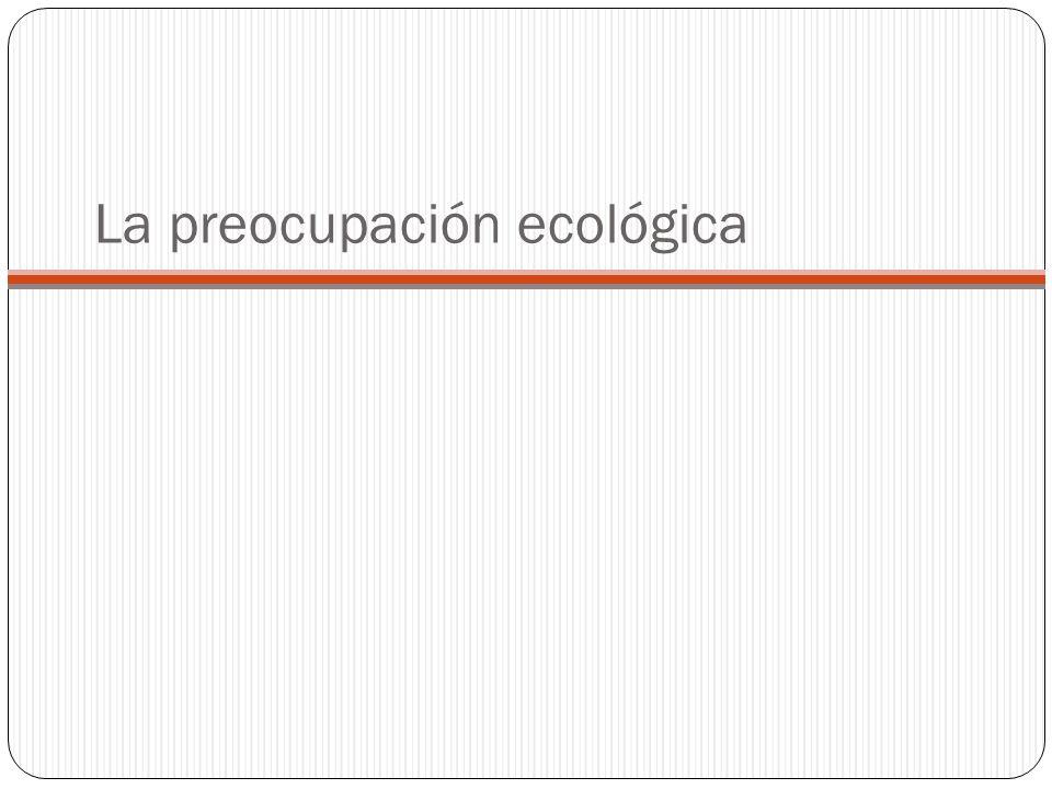 La preocupación ecológica