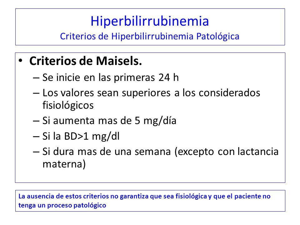 Hiperbilirrubinemia Criterios de Hiperbilirrubinemia Patológica Criterios de Maisels.