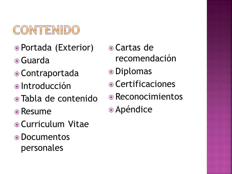 Portada (Exterior) Guarda Contraportada Introducción Tabla de contenido Resume Curriculum Vitae Documentos personales Cartas de recomendación Diplomas