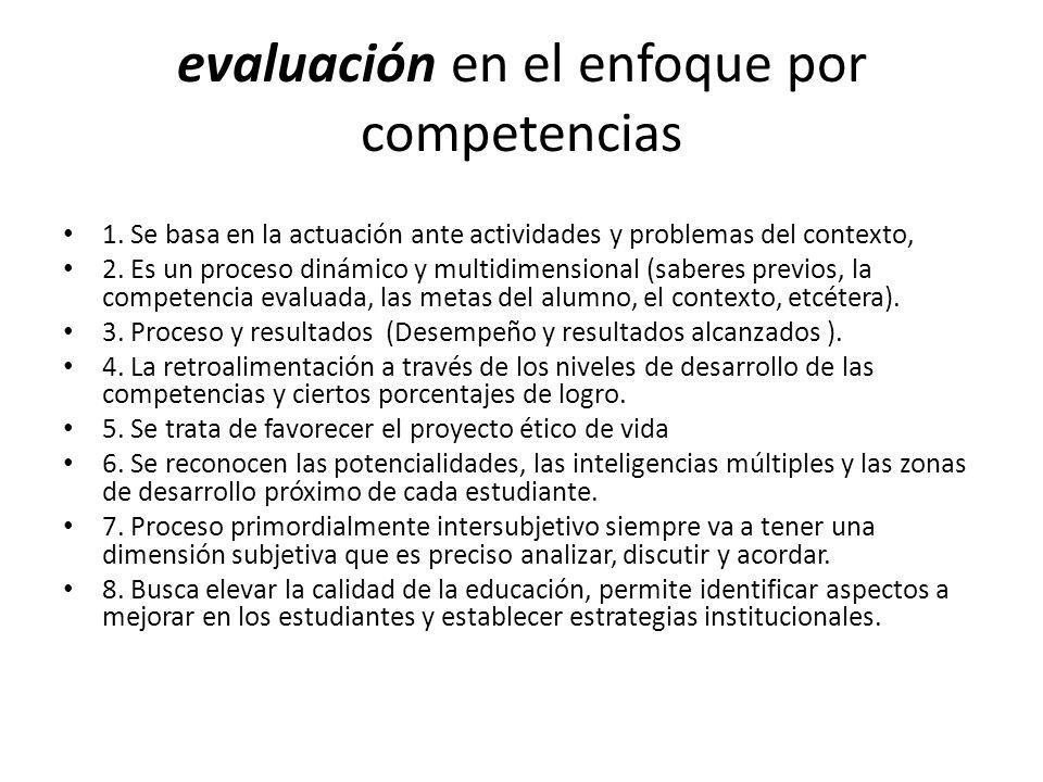 evaluación en el enfoque por competencias 1.