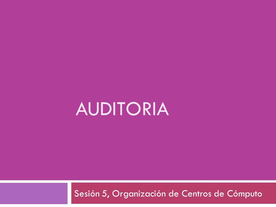 AUDITORIA Sesión 5, Organización de Centros de Cómputo
