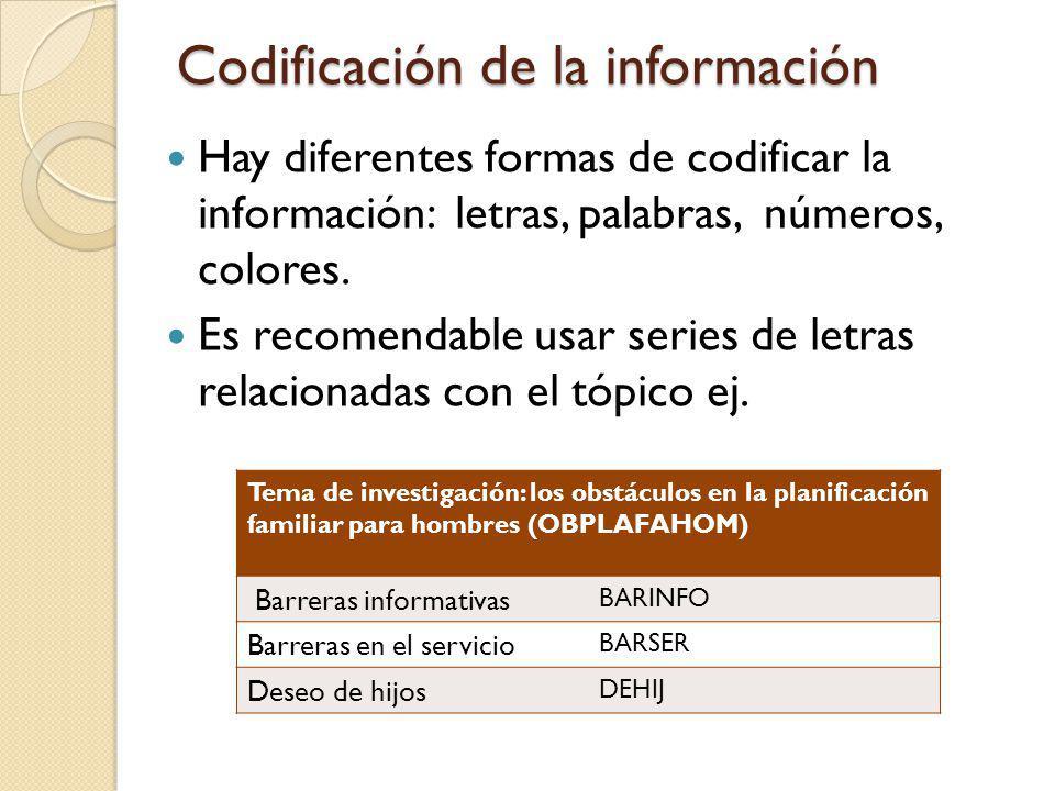 Codificación de la información Hay diferentes formas de codificar la información: letras, palabras, números, colores. Es recomendable usar series de l