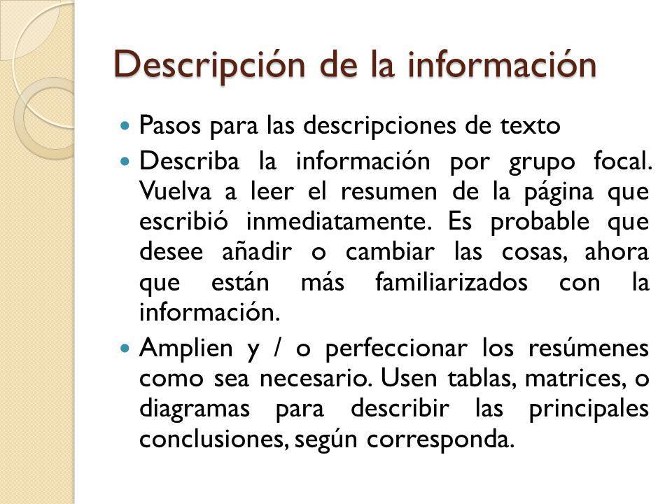 Descripción de la información Pasos para las descripciones de texto Describa la información por grupo focal. Vuelva a leer el resumen de la página que
