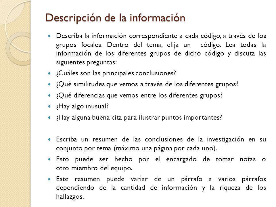 Descripción de la información Describa la información correspondiente a cada código, a través de los grupos focales. Dentro del tema, elija un código.
