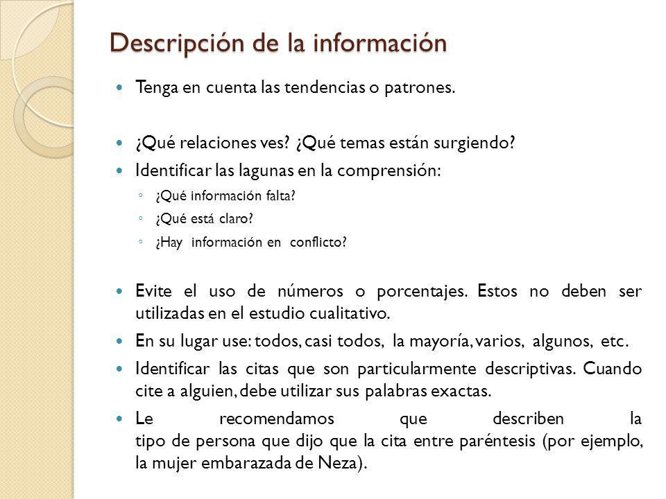 Descripción de la información Tenga en cuenta las tendencias o patrones. ¿Qué relaciones ves? ¿Qué temas están surgiendo? Identificar las lagunas en l