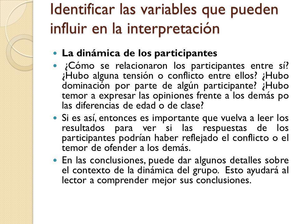Identificar las variables que pueden influir en la interpretación La dinámica de los participantes ¿Cómo se relacionaron los participantes entre sí? ¿
