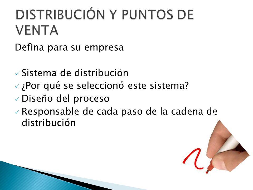 Defina para su empresa Sistema de distribución ¿Por qué se seleccionó este sistema.