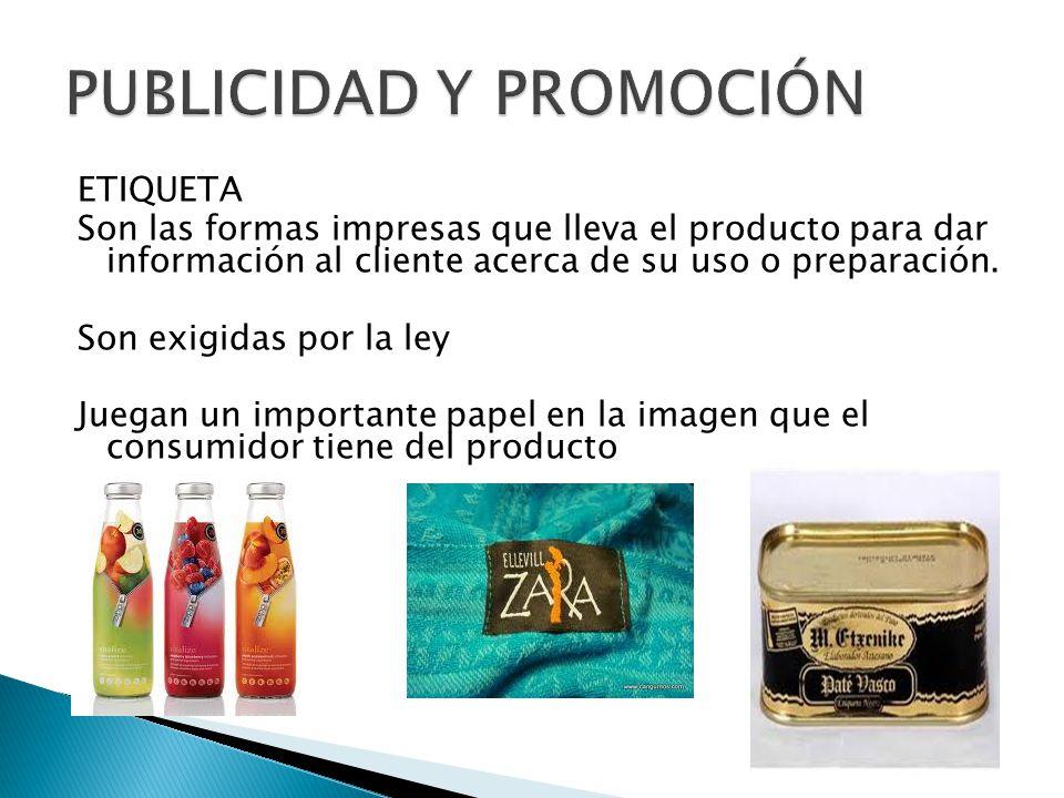 ETIQUETA Son las formas impresas que lleva el producto para dar información al cliente acerca de su uso o preparación.