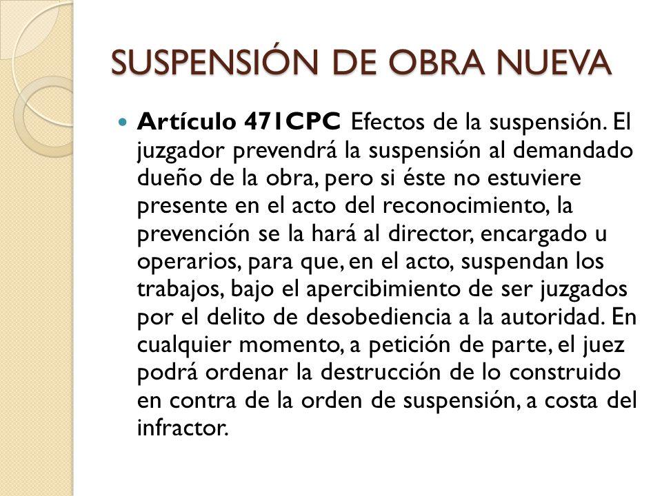 SUSPENSIÓN DE OBRA NUEVA Artículo 472 CPC Sentencia.