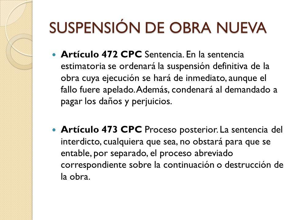 DERRIBO Artículo 474 CPC Procedencia y legitimación.