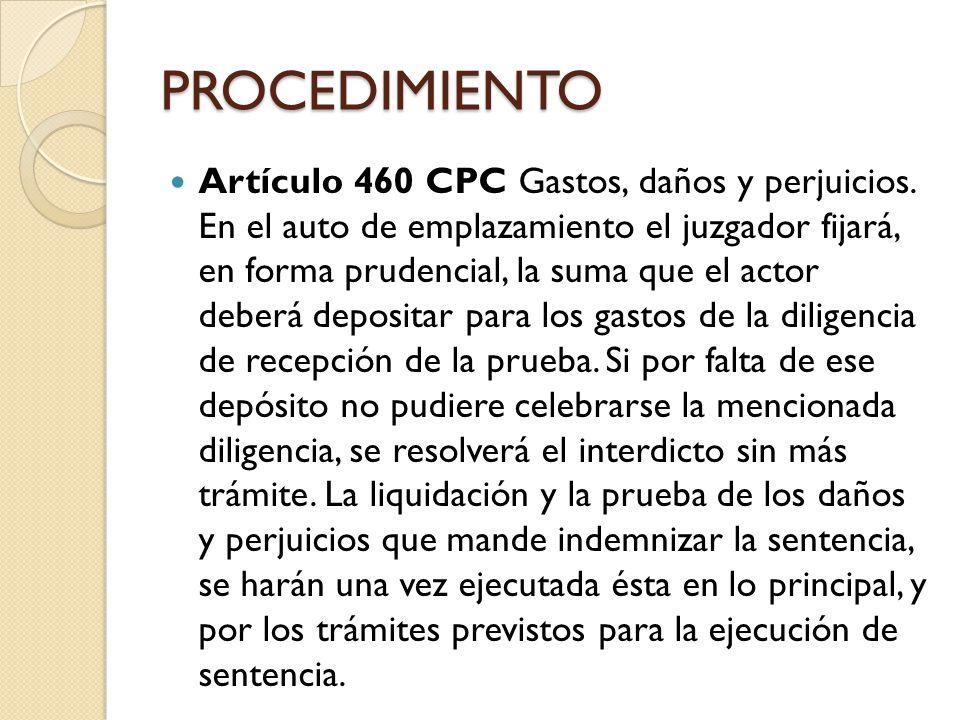PROCEDIMIENTO Artículo 460 CPC Gastos, daños y perjuicios.