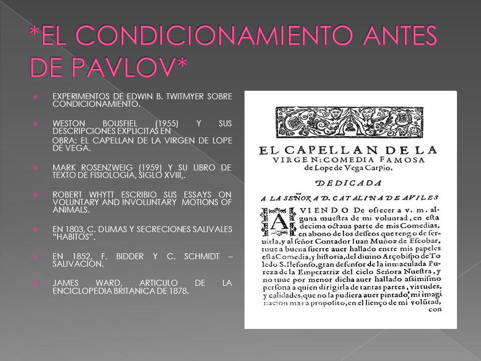 EXPERIMENTOS DE EDWIN B. TWITMYER SOBRE CONDICIONAMIENTO. WESTON BOUSFIEL (1955) Y SUS DESCRIPCIONES EXPLICITAS EN OBRA: EL CAPELLAN DE LA VIRGEN DE L