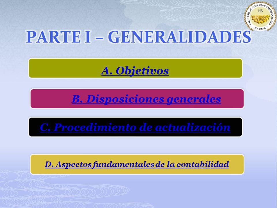 A. Objetivos A. Objetivos D. Aspectos fundamentales de la contabilidad D. Aspectos fundamentales de la contabilidad C. Procedimiento de actualización