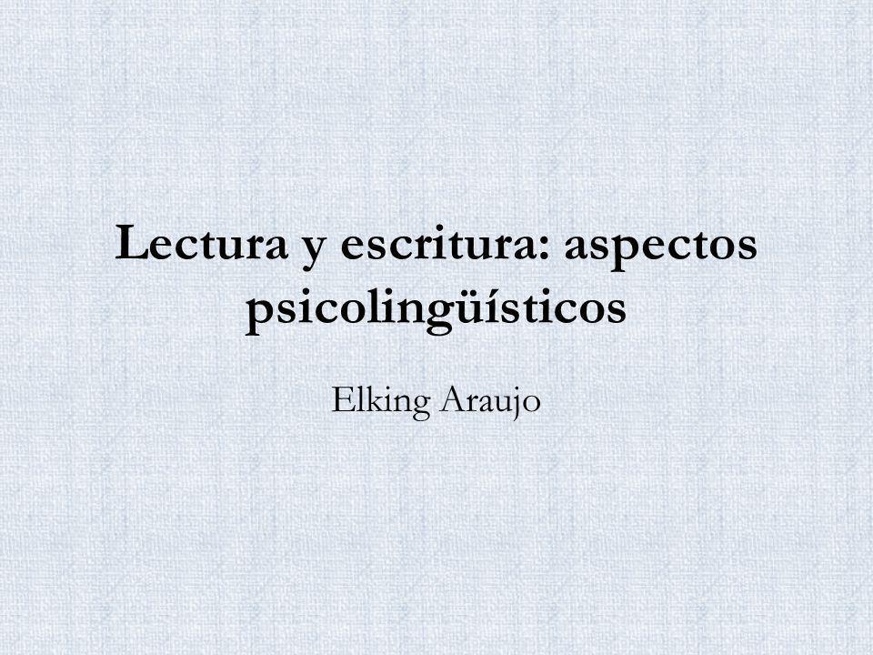 Lectura y escritura: aspectos psicolingüísticos Elking Araujo