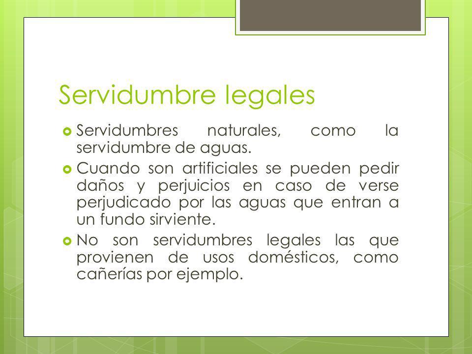 Servidumbre legales Servidumbres naturales, como la servidumbre de aguas.