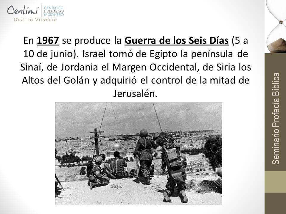 En 1967 se produce la Guerra de los Seis Días (5 a 10 de junio). Israel tomó de Egipto la península de Sinaí, de Jordania el Margen Occidental, de Sir