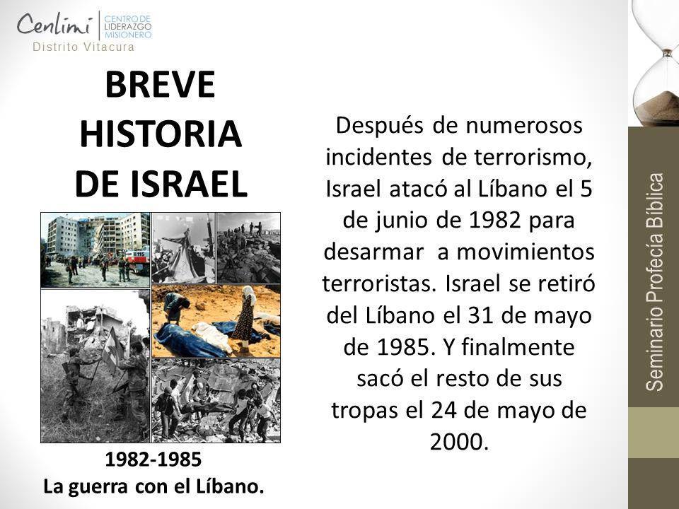 Después de numerosos incidentes de terrorismo, Israel atacó al Líbano el 5 de junio de 1982 para desarmar a movimientos terroristas. Israel se retiró