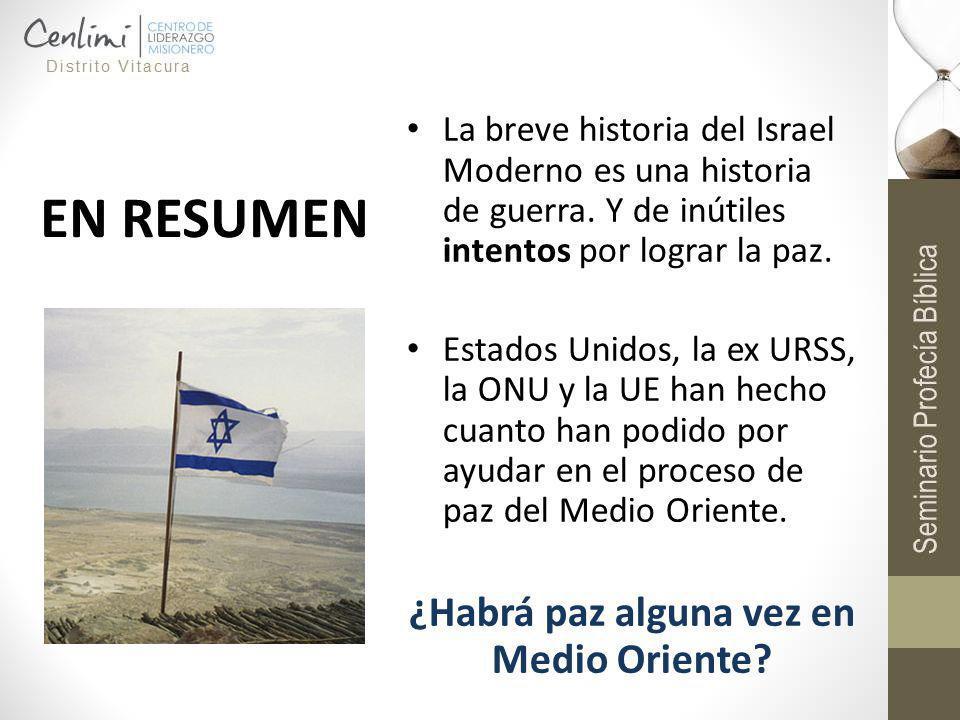 EN RESUMEN La breve historia del Israel Moderno es una historia de guerra. Y de inútiles intentos por lograr la paz. Estados Unidos, la ex URSS, la ON