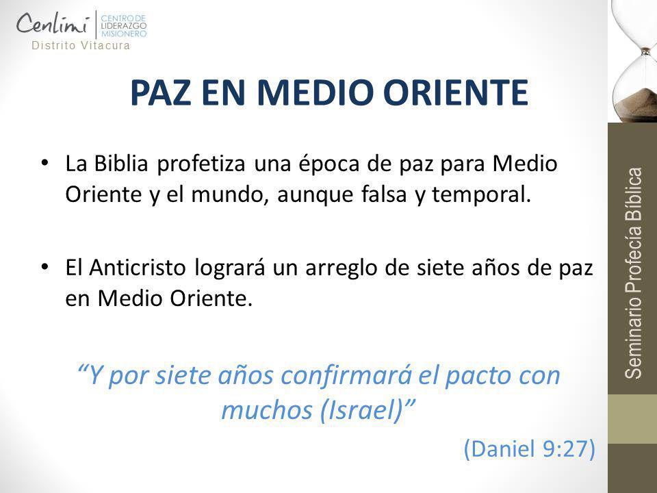 PAZ EN MEDIO ORIENTE La Biblia profetiza una época de paz para Medio Oriente y el mundo, aunque falsa y temporal. El Anticristo logrará un arreglo de