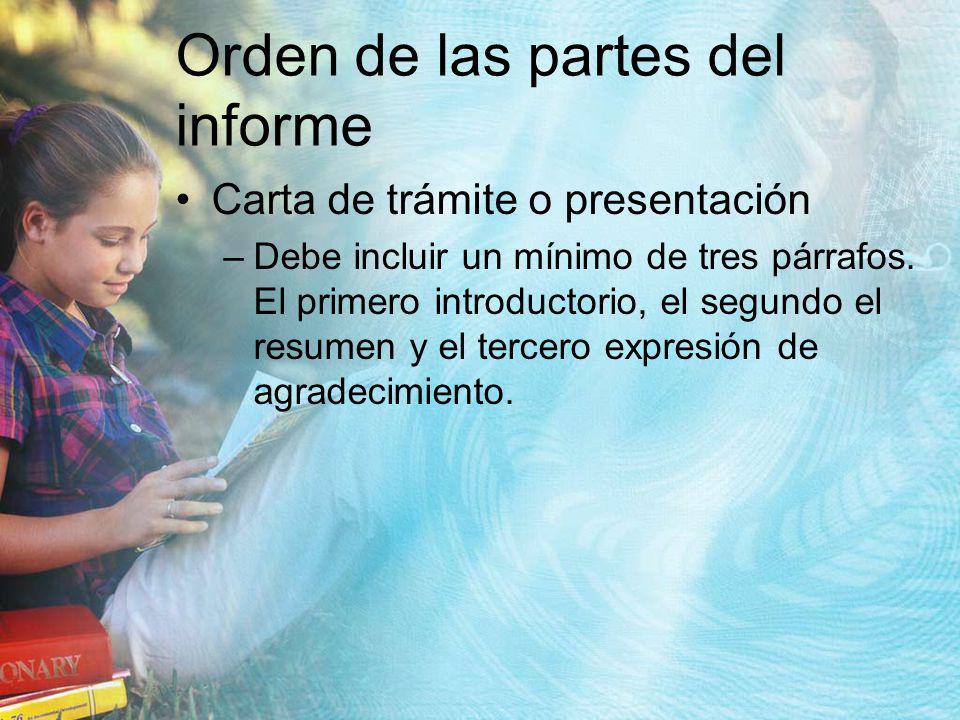 Orden de las partes del informe Tabla de contenido –Ubicación – puede preceder o seguir a la introducción, prefacio o prólogo.