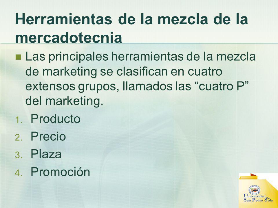 Herramientas de la mezcla de la mercadotecnia Las principales herramientas de la mezcla de marketing se clasifican en cuatro extensos grupos, llamados