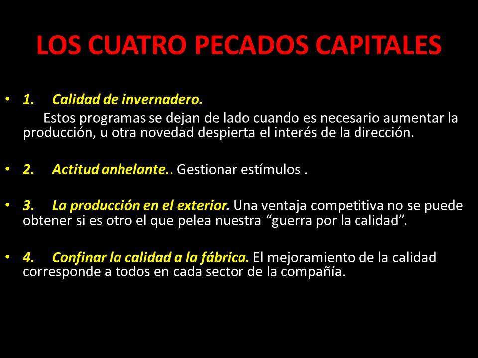 LOS CUATRO PECADOS CAPITALES 1. Calidad de invernadero. Estos programas se dejan de lado cuando es necesario aumentar la producción, u otra novedad de
