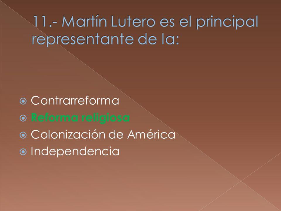 Reforma religiosa Colonización de América Independencia