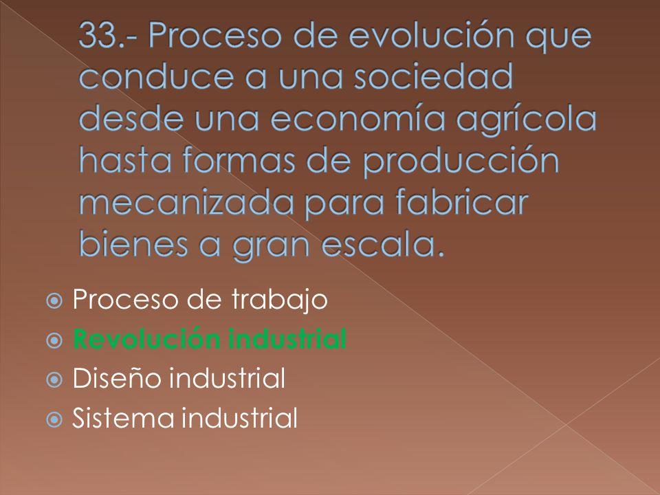 Proceso de trabajo Revolución industrial Diseño industrial Sistema industrial