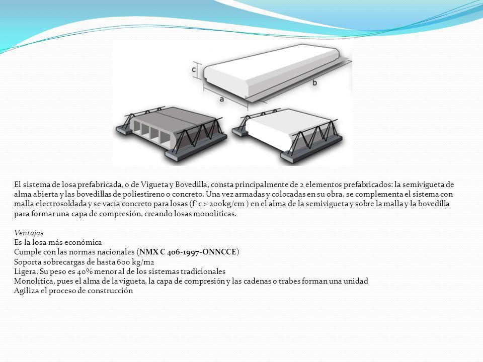 El sistema de losa prefabricada, o de Vigueta y Bovedilla, consta principalmente de 2 elementos prefabricados: la semivigueta de alma abierta y las bovedillas de poliestireno o concreto.